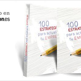 100 ESTRATEGIAS PARA ACTUALIZAR TU EMPRESA